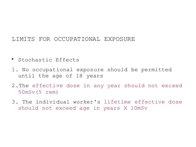 EMERGENCY OCCUPATIONAL EXPOSURE  If possible, older workers with low life time accumulated effective doses should be chos...