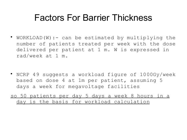 Calculation Of Primary Radiation Barrier Thickness  Suppose the maximum permissible dose equivalent for the area to be pr...