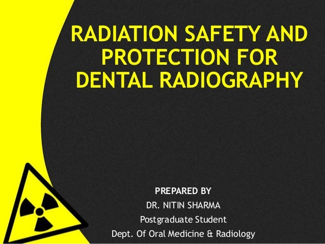 Radiation Safety And Protection For Dental Radiography