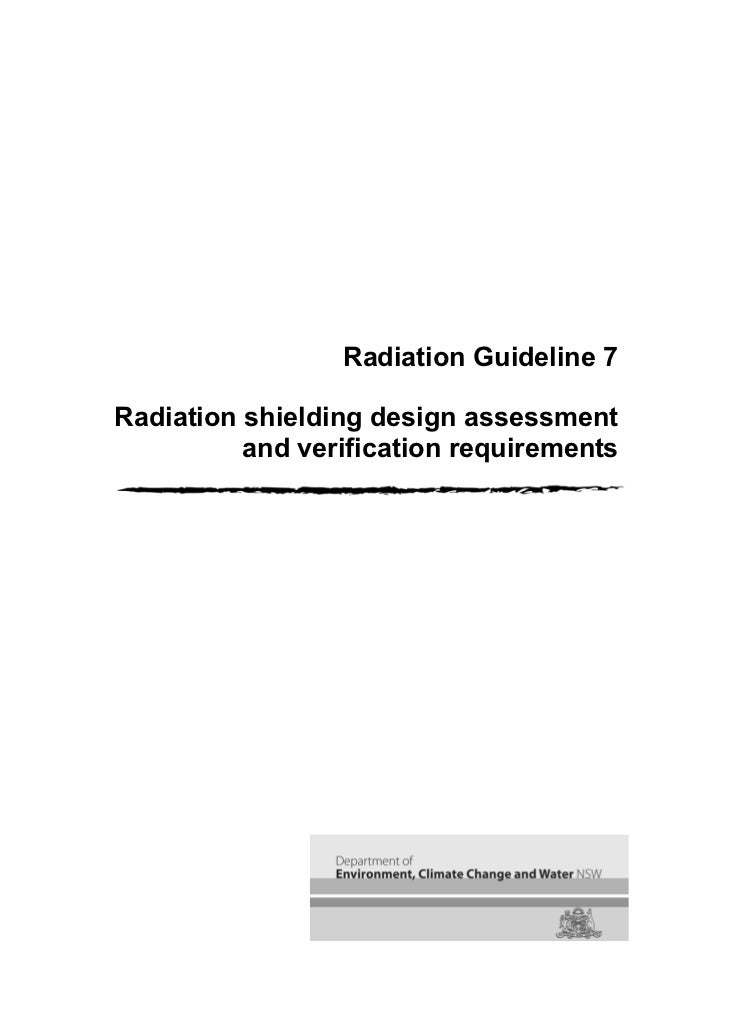 Radiation Guideline 7Radiation shielding design assessment          and verification requirements