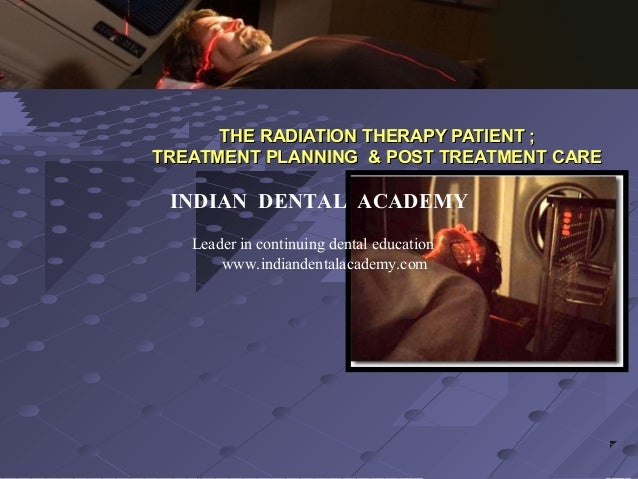 THE RADIATION THERAPY PATIENT ;THE RADIATION THERAPY PATIENT ; TREATMENT PLANNING & POST TREATMENT CARETREATMENT PLANNING ...