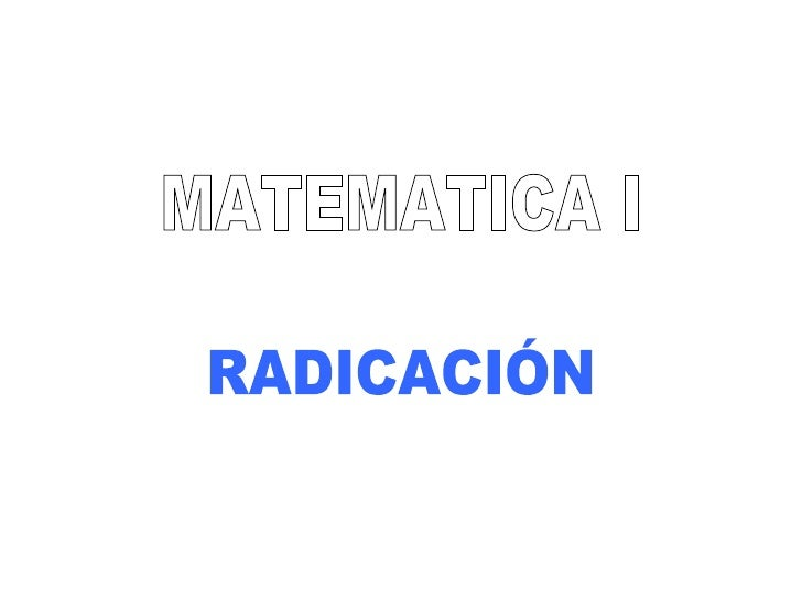 MATEMATICA I RADICACIÓN