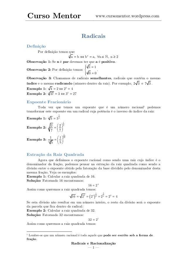 Curso Mentor www.cursomentor.wordpress.com Radicais e Racionalização — 1 — Radicais Definição Por definição temos que: nn ...