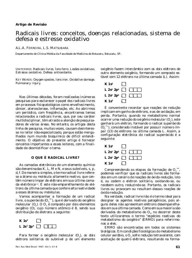 RADICAIS LIVRES: CONCEITOS E MECANISMO DE LESÃO  Artigo de Revisão  Radicais livres: conceitos, doenças relacionadas, sist...