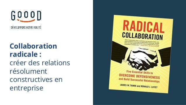 Collaboration radicale: créer des relations résolument constructives en entreprise