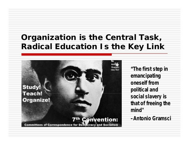 """Organization is the Central Task, Radical Education Is the Key Link """"The first step in emancipating oneself from political..."""