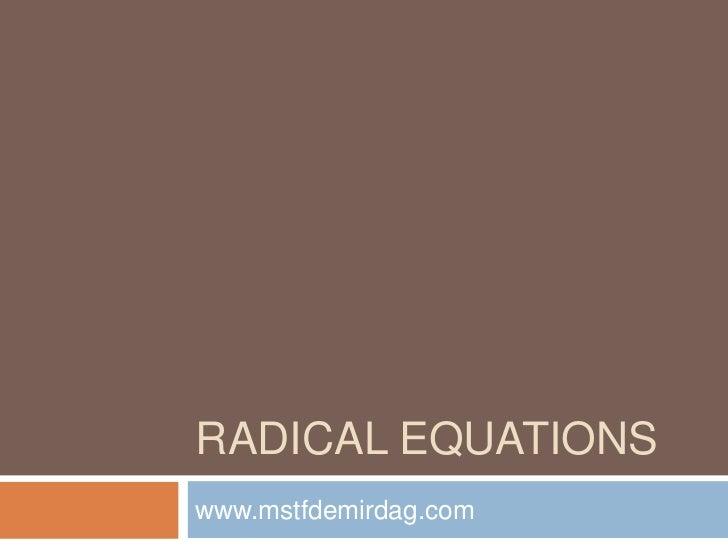 RADICAL EQUATIONSwww.mstfdemirdag.com