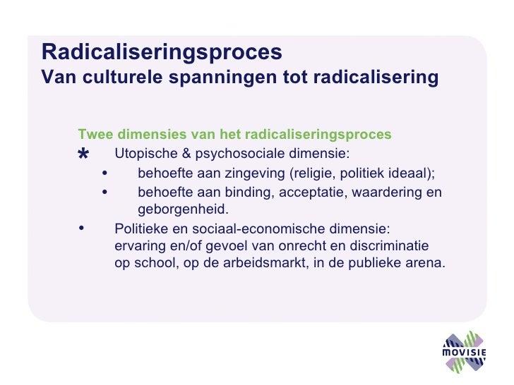 Radicaliseringsproces   Van culturele spanningen tot radicalisering <ul><li>Twee dimensies van het radicaliseringsproces <...