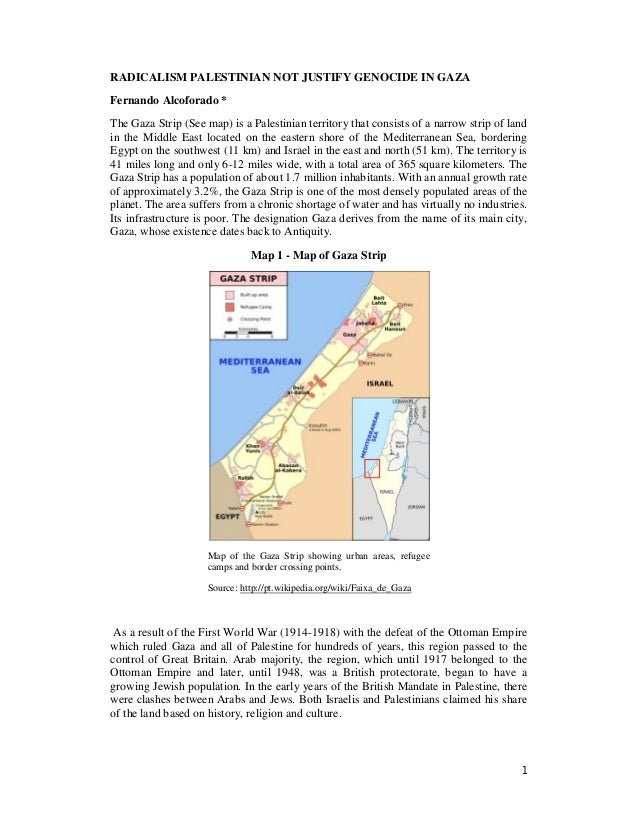 1 RADICALISM PALESTINIAN NOT JUSTIFY GENOCIDE IN GAZA Fernando Alcoforado * The Gaza Strip (See map) is a Palestinian terr...