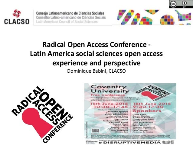 Radical Open Access Conference - Latin America social sciences open access experience and perspective Dominique Babini, CL...