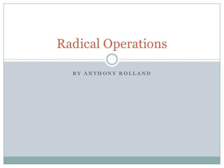 By Anthony Rolland<br />Radical Operations<br />