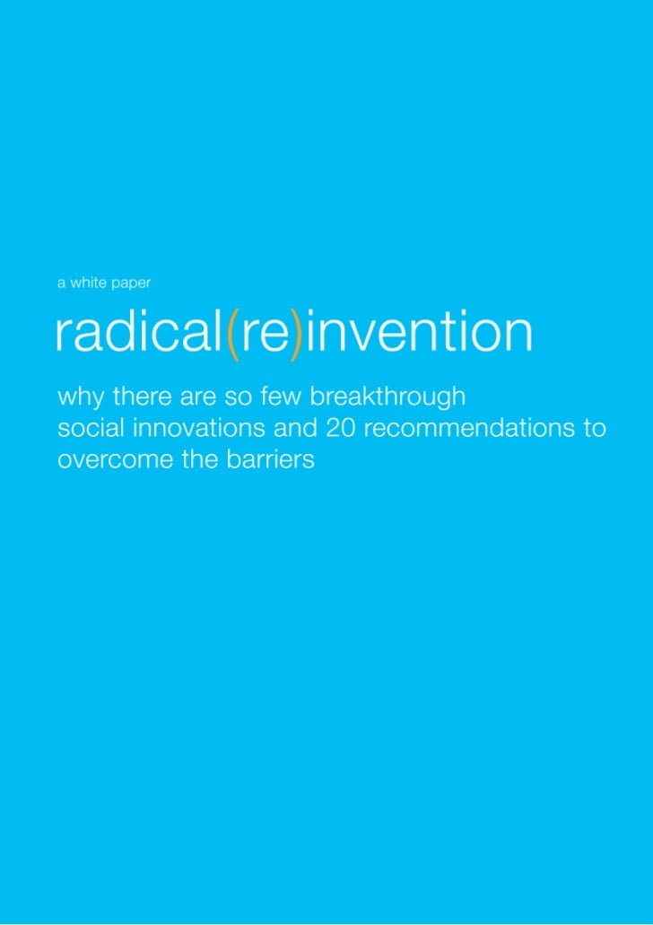 Please add your ideas, examples and comments atwww.radicalreinvention.orgPaper by:Nick JankelChief Executive, wecreate, ww...
