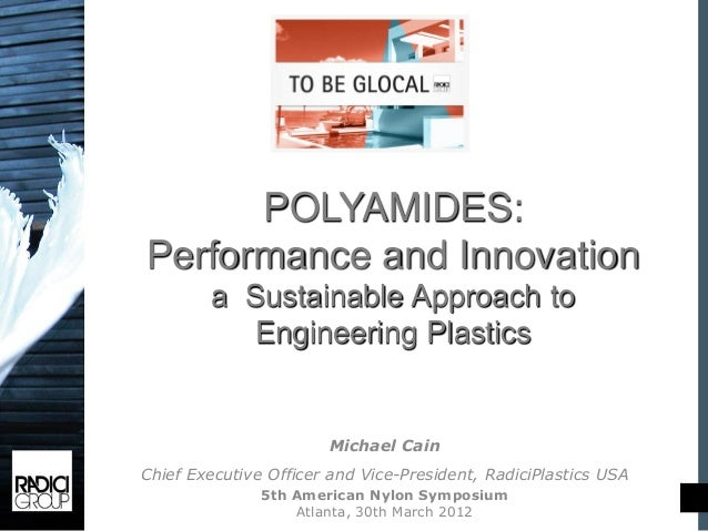 POLYAMIDES:Performance and Innovation        a Sustainable Approach to           Engineering Plastics                     ...