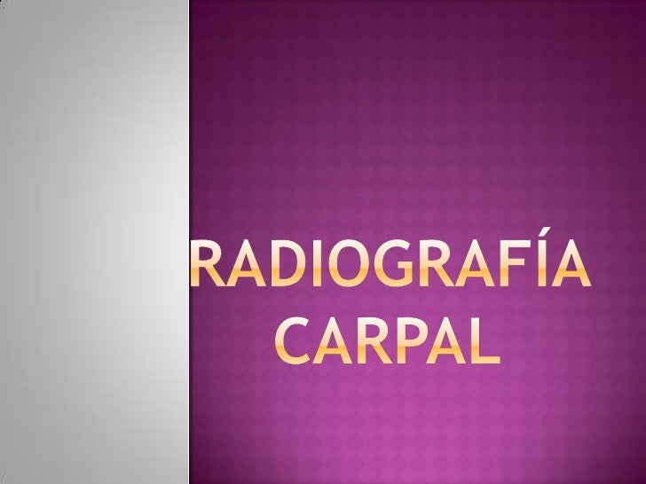 Radigrafía Carpal