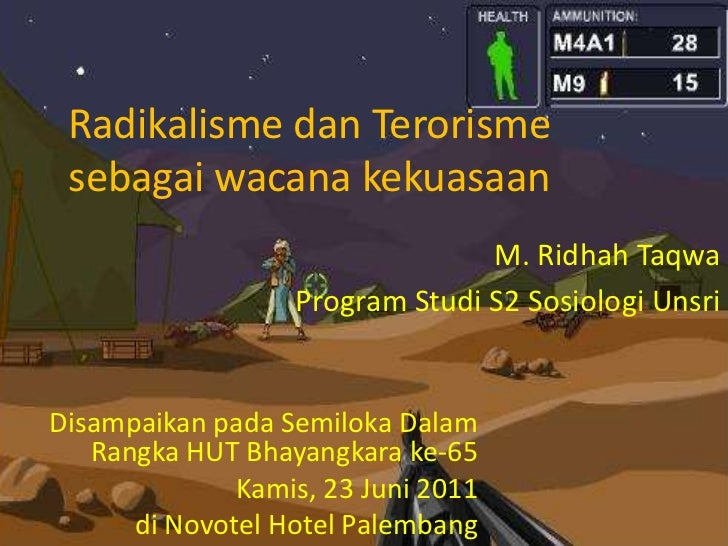 RadikalismedanTerorismesebagaiwacanakekuasaan<br />M. RidhahTaqwa<br />Program Studi S2 SosiologiUnsri<br />Disampaikanpad...