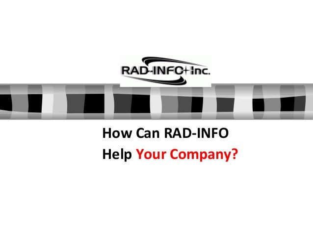 How Can RAD-INFO Help Your Company?