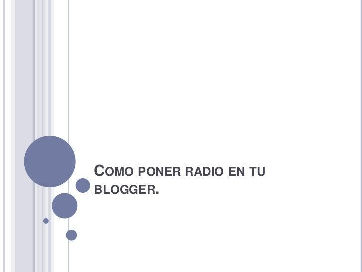 COMO PONER RADIO EN TUBLOGGER.