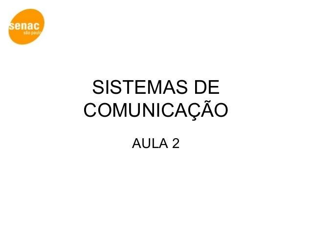 SISTEMAS DE COMUNICAÇÃO AULA 2