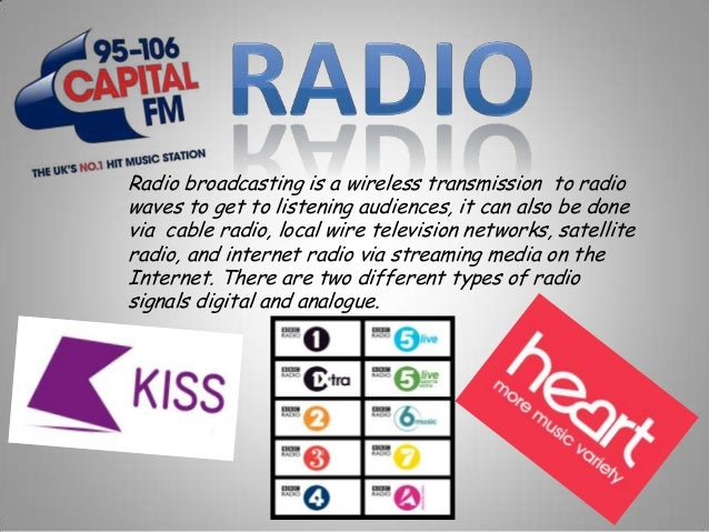 Radio broadcasting is a wireless transmission to radio waves to get to listening audiences, it can also be done via cable ...