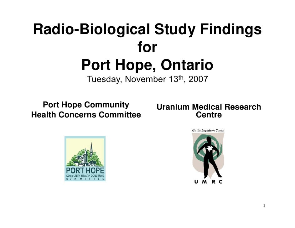 Radio-Biological Study Findings              for      Port Hope, Ontario              p ,            Tuesday, November 13t...