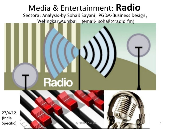 Media & Entertainment: Radio            Sectoral Analysis-by Sohail Sayani, PGDM-Business Design,                  Welingk...