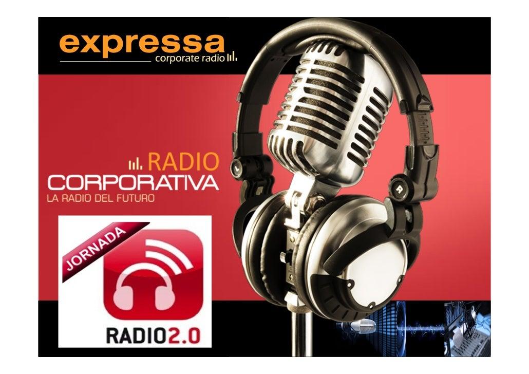 Radio online frente a la radio convencional.¿Qué es la Radio Corporativa?Tipos de radios onlineImplementación.Casos de éxi...