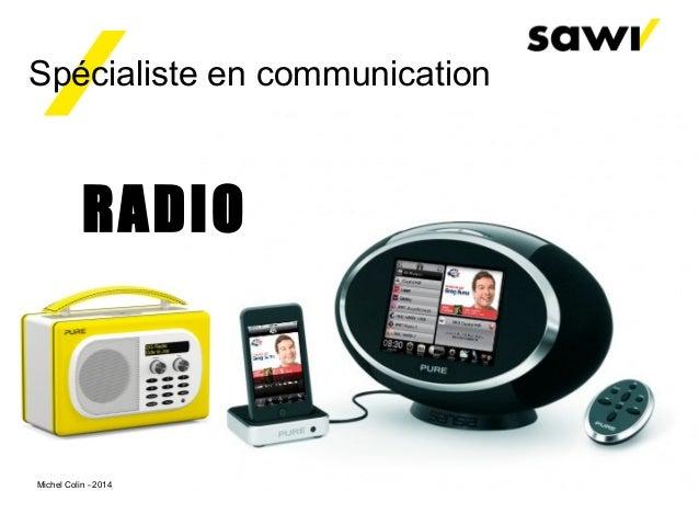 Spécialiste en communication RADIO Michel Colin - 2014