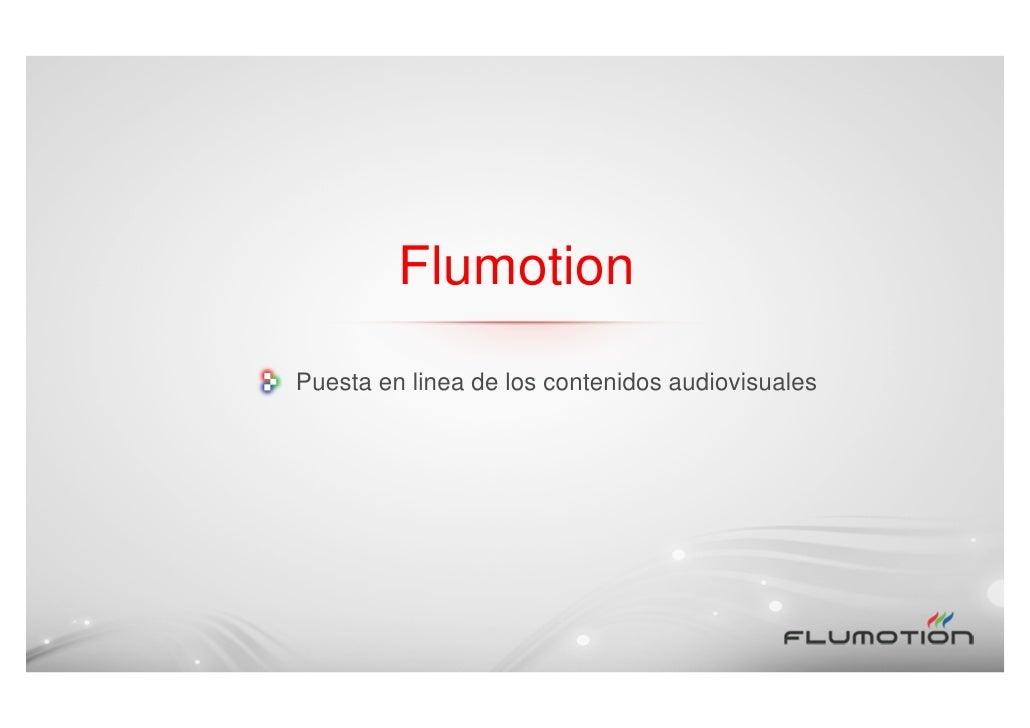 FlumotionPuesta en linea de los contenidos audiovisuales