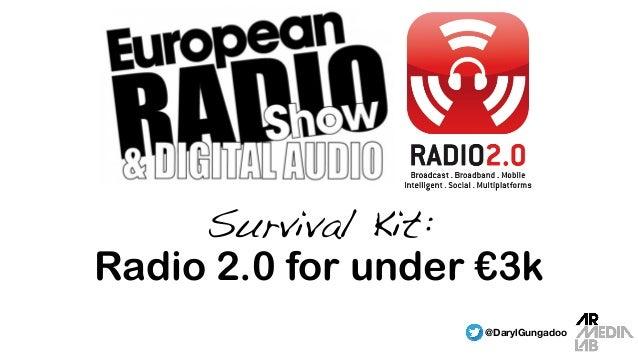 Survival Kit: Radio 2.0 for under €3k @DarylGungadoo