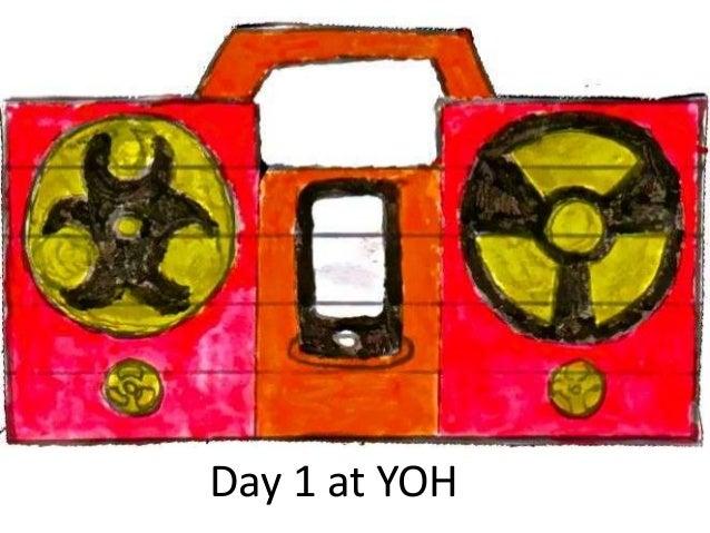 Day 1 at YOH