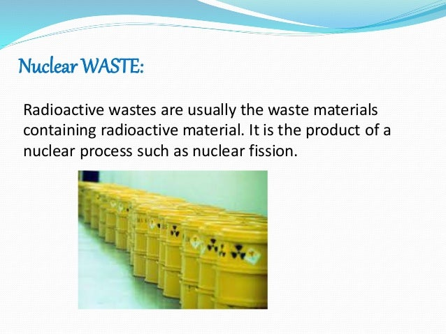 nuclear waste management 2014-6-4  features radioactive waste management at nuclear power plants an overview of the types of low- and intermediate-level wastes and how they are handled.