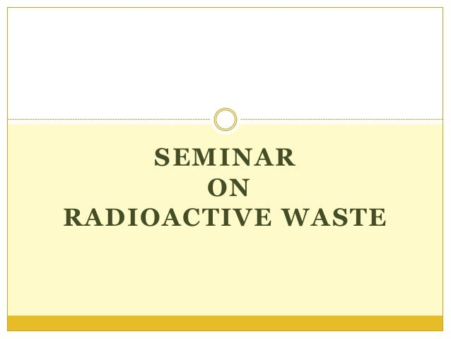 SEMINAR ON RADIOACTIVE WASTE