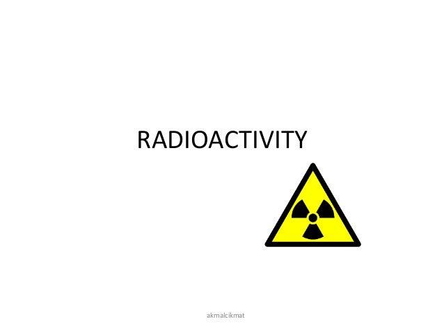 RADIOACTIVITY akmalcikmat