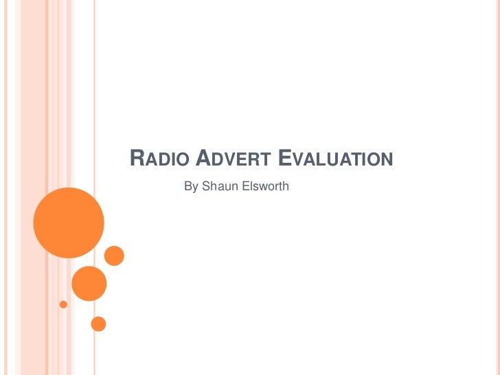 RADIO ADVERT EVALUATION    By Shaun Elsworth