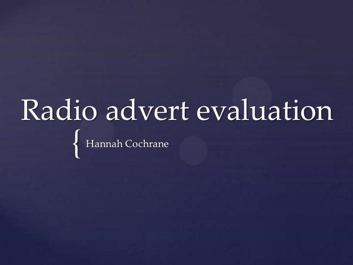 Radio advert evaluation   {   Hannah Cochrane