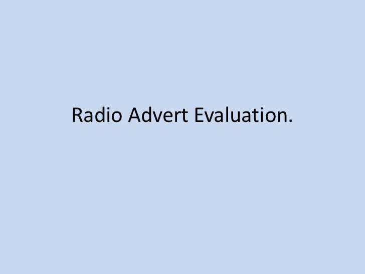 Radio Advert Evaluation.