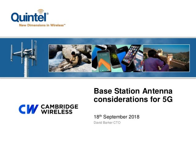 18th September 2018 David Barker CTO Base Station Antenna considerations for 5G