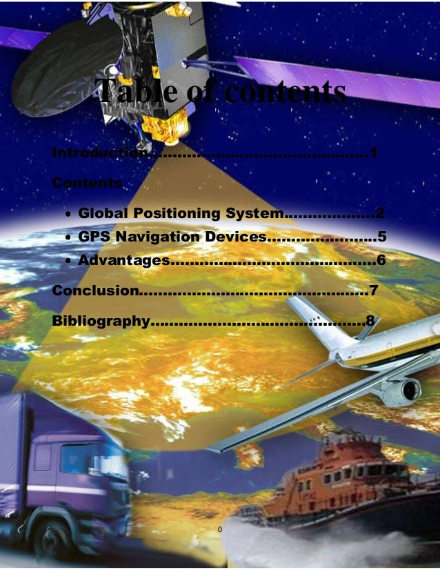 Table of contents Introduction……………………………………….1 Contents Global Positioning System...…………….2 GPS Navigation Devices…………………...