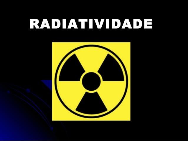 RADIATIVIDADE