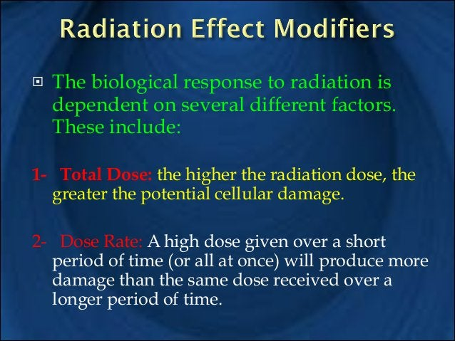 3- Oxygen Effect: Radiation effects are more pronounced in the presence of oxygen. Oxygen is required for the formation of...
