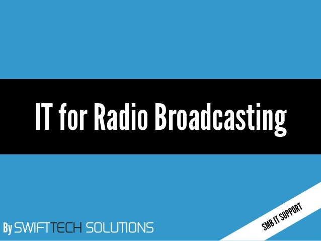 By SWIFTTECH SOLUTIONS IT for Radio Broadcasting