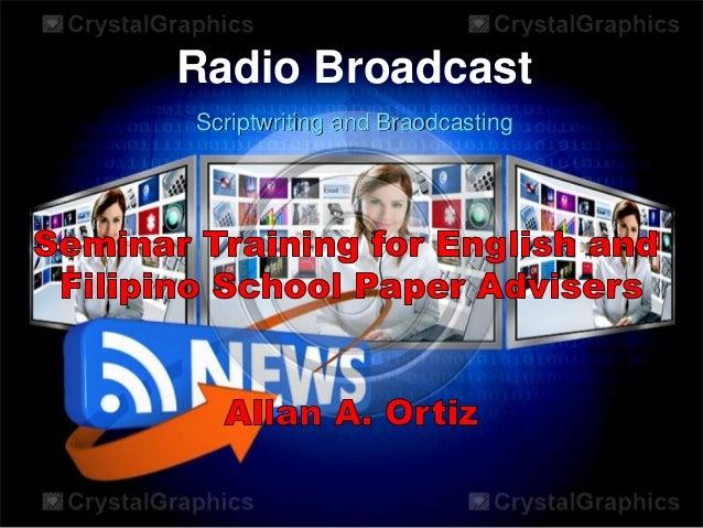 Radio Broadcast Scriptwriting and Braodcasting