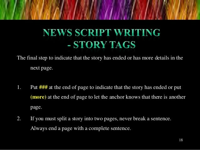 18 The final step to indicate that the story has ended or has more details in the next page. 1. Put ### at the end of page...