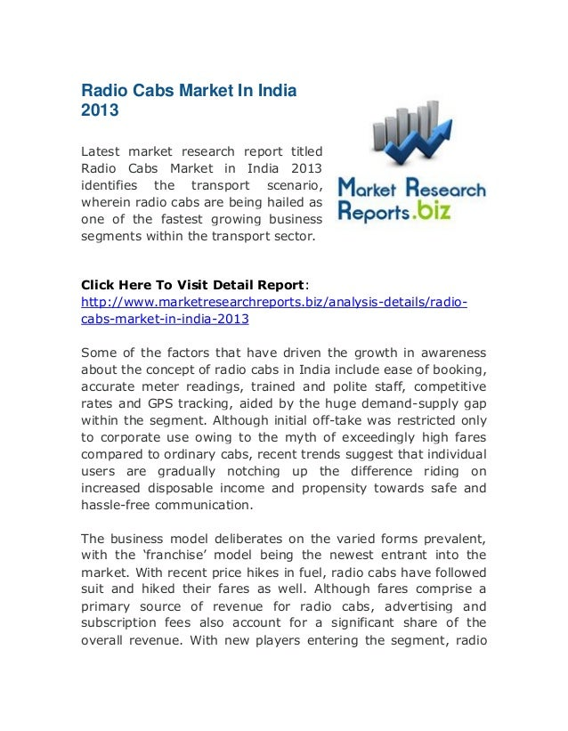 Radio Cabs Market In India 2013 Latest market research report titled Radio Cabs Market in India 2013 identifies the transp...