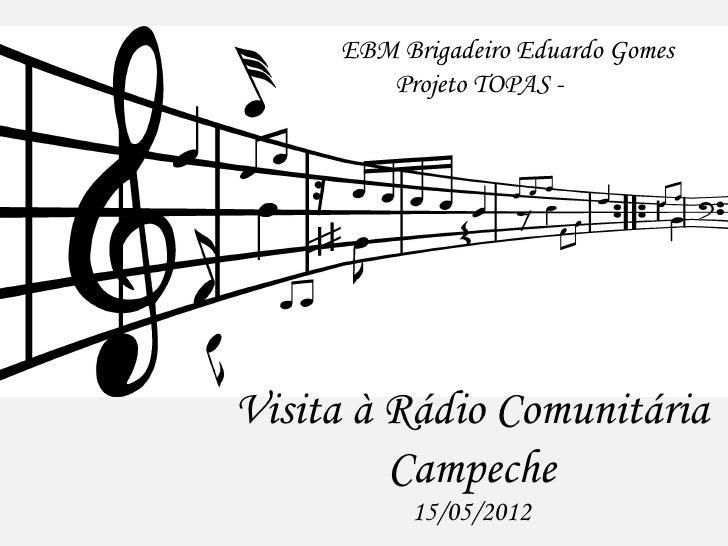 EBM Brigadeiro Eduardo Gomes        Projeto TOPAS - 2012Visita à Rádio Comunitária         Campeche          15/05/2012