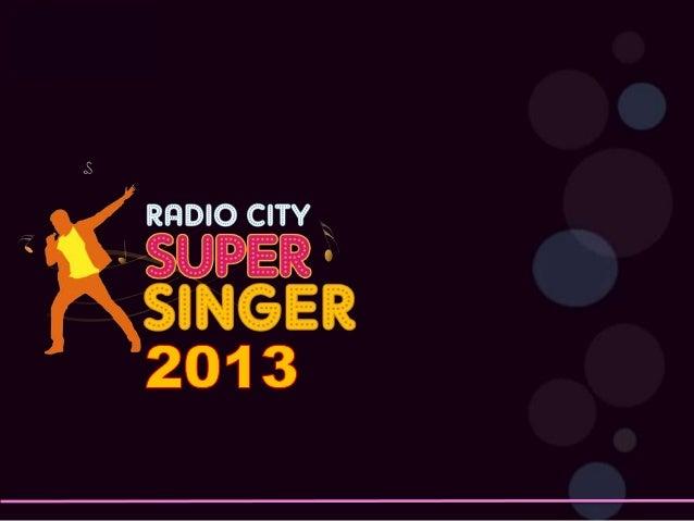 Radio City's Super Singer Pan India presence  5th  Season of India's only Talent  hunt show on FM, FM Bole Toh Radio City ...