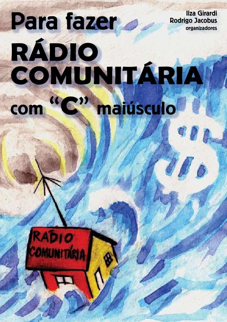 Para fazer                    Ilza Girardi               Rodrigo Jacobus                    organizadores     RÁDIO COMUNI...