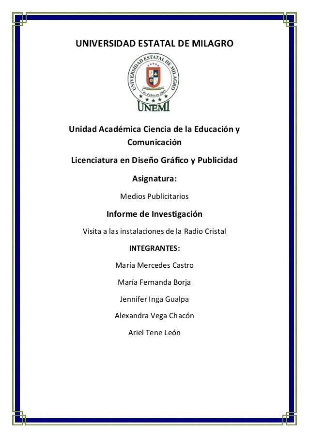 UNIVERSIDAD ESTATAL DE MILAGROUnidad Académica Ciencia de la Educación y             ComunicaciónLicenciatura en Diseño Gr...