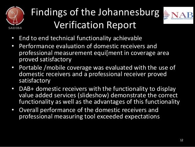 Findings of the Johannesburg Verification Report • End to end technical functionality achievable • Performance evaluation ...