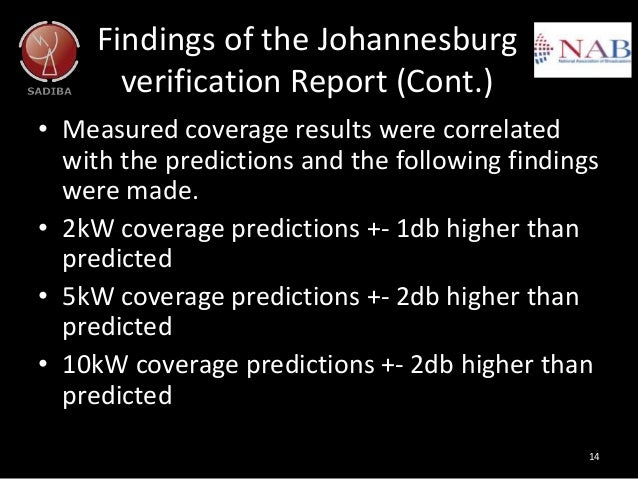 Findings of the Johannesburg verification Report (Cont.) • Measured coverage results were correlated with the predictions ...
